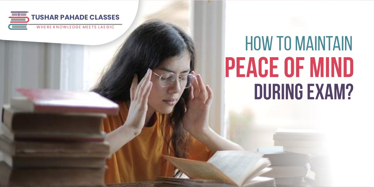 How To Maintain Peace of Mind During Exam?